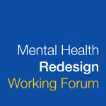 Mental Health Redesign Working Forum